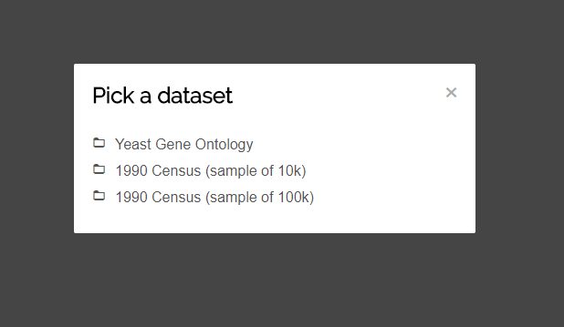 screenshot of the dataset picker. You can see a list of three options: 'Yeast Gene Ontology', '1990 Census (sample of 10k)' and '199 Census (sample of 100k)'